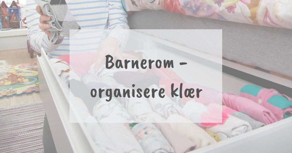 Tips for å organisere klær på et barnerom